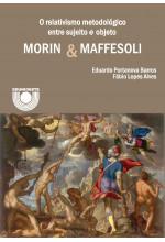 O relativismo metodológico entre sujeito e objeto: Morin e Maffesoli