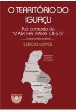 """(EBOOK) O Território do Iguaçu no contexto da """"Marcha para Oeste"""" (2ª edição revisada e ampliada)"""
