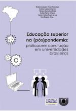 (EBOOK) Educação superior na (pós)pandemia: práticas em construção em universidades brasileiras