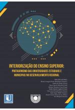 (EBOOK) INTERIORIZAÇÃO DO ENSINO SUPERIOR: PROTAGONISMO DAS UNIVERSIDADES ESTADUAIS E MUNICIPAIS NO DESENVOLVIMENTO REGIONAL