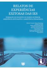 (EBOOK) Relatos de experiências exitosas das IES: formação do docente do Ensino Superior, assistência estudantil e assistência pedagógica